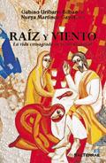 Raíz y viento. La vida consagrada en su peculiaridad, Gabino Uríbarri Bilbao, SJ y Nurya Martínez-Gayol, ACI (Sal Terrae)