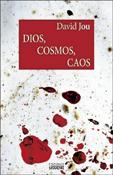 Dios, cosmos, caos, libro de David Jou, Ediciones Sígueme