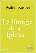 La liturgia de la Iglesia, libro de Walter Kasper, Sal Terrae