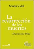 La resurreción de los muertos. El testimonio bíblico, Senén Vidal (Sal Terrae)