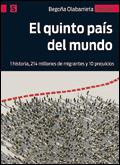 El quinto país del mundo. 1 historia, 214 millones de migrantes y 10 prejuicios, Begoña Olabarrieta Canudo (San Pablo)