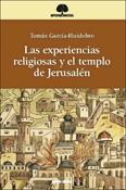 Las experiencias religiosas y el templo de Jerusalén, libro de Tomás García-Huidobro, Verbo Divino