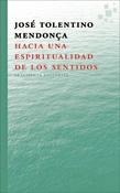Hacia una espiritualidad de los sentidos, un libro de José Tolentino Mendoca, Fragmenta Editorial