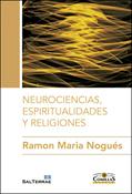 Neurociencias, espiritualidades y religiones, libro de Ramon Maria Nogués, Sal Terrae Universidad Pontificia Comillas