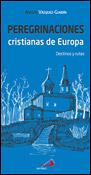 Peregrinaciones cristianas de Europa, un libro de Adolfo Vázquez-Gundín, San Pablo