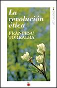 La revolución ética, un libro de Francesc Torralba, PPC