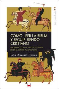 Cómo leer la Biblia y seguir siendo cristiano, libro de John Dominic Crossan, PPC