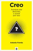 Creo aunque sea absurdo, o quizá por eso, libro de Antonio Fornés, Diëresis