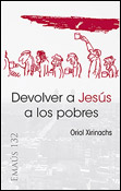 Devolver a Jesús a los pobres, libro de Oriol Xirinachs, Centro de Pastoral Litúrgica