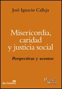 Misericordia caridad y justicia social, libro de José Ignacio Calleja, Sal Terrae