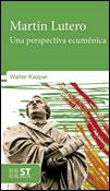 Martín Lutero. Una perspectiva ecuménica, un libro de Walter Kasper, Sal Terrae