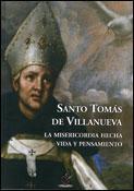 Santo Tomás de Villanueva. La misericordia hecha vida y pensamiento, un libro de Jaime García Álvarez, OSA, Editorial Agustiniana