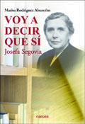 Voy a decir que sí, Josefa Segovia, libro de Marisa Rodríguez Abancéns, Narcea