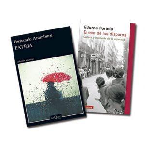 Patria, novela de Fernando Aramburu, Tusquets, y El eco de los disparos, libro de Edurne Portela, Galaxia Gutemberg