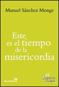 Este es el tiempo de la misericordia, libro de Manuel Sánchez Monge, Sal Terrae
