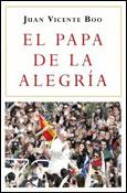 El Papa de la alegría, libro de Juan Vicente Boo, Espasa