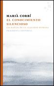 El conocimiento silencioso, un libro de Marià Corbí, Fragmenta Editorial