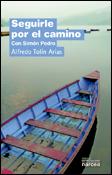 Seguirle por el camino. Con Simón Pedro, un libro de Alfredo Tolín Arias, Narcea