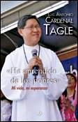 He aprendido de los pobres. Mi vida, mi esperanza, libro del cardenal Luis Antonio Tagle, Publicaciones Claretianas