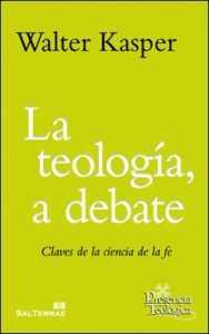 La teología a debate, libro del cardenal Walter Kasper, Sal Terrae