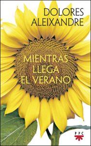Mientras llega el verano, libro de Dolores Aleixandre, PPC