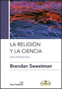 La religión y la ciencia, libro de Brendan Sweetman, Sal Terrae Universidad Pontificia Comillas