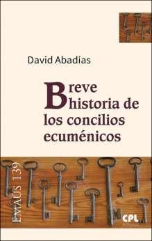 Breve historia de los concilios ecuménicos, libro de David Abadías, CPL