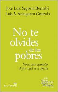 No te olvides de los pobres, libro de José Luis Segovia y Luis Aranguren, Sal Terrae