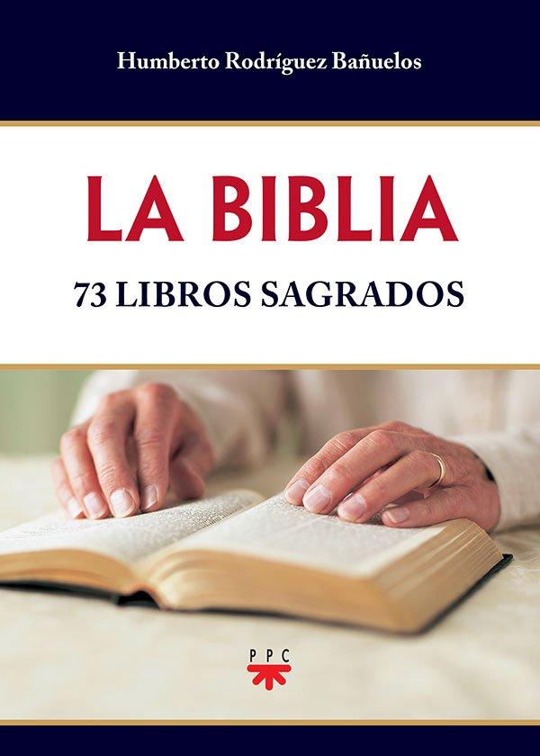 LA BIBLIA. 73 libros sagrados.