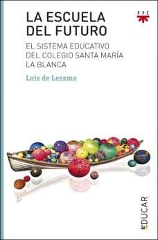 La escuela del futuro, libro de Luis de Lezama, PPC