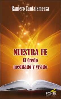Nuestra fe El Credo meditado y vivido, libro de Raniero Cantalamessa, Monte Carmelo