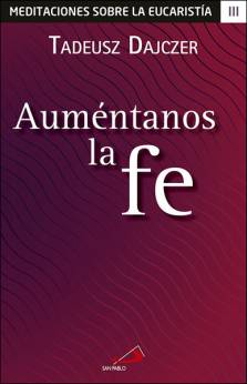 Auméntanos la fe, libro de Tadeusz Dajczer, San Pablo