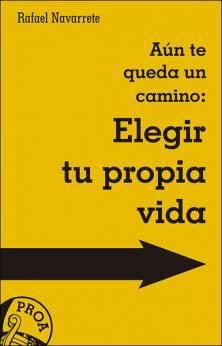 Elegir tu propia vida, libro de Rafael Navarrete, San Pablo