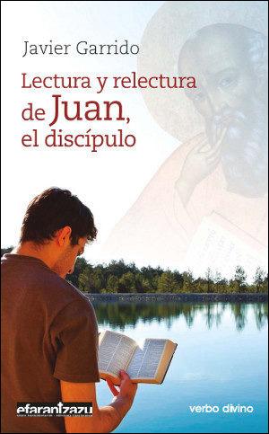 Lectura y relectura de Juan el discípulo, Javier Garrido, Verbo Divino