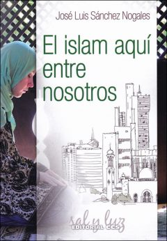 El islam aquí entre nosotros, libro de José Luis Sánchez Nogales CCS