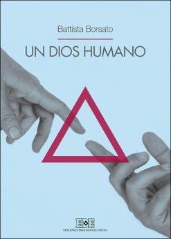 Un Dios humano, libro de Battista Borsato, Ediciones Dehonianas