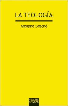 La teología, libro de Adolphe Gesché, Sígueme