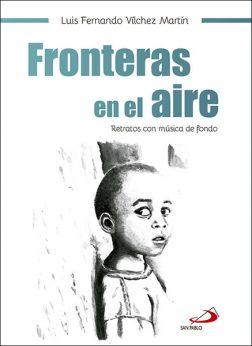 Fronteras en el aire, un libro de Luis Fernando Vílchez, San Pablo