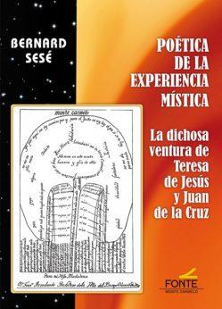 Poética de la Experiencia Mística, un libro de Bernard Sesé, Monte Carmelo
