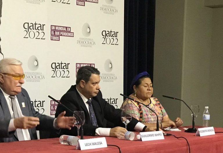 Lech Walesa, Guillermo Whpei y Rigoberta Menchú, denuncian la explotación del Mundial de Qatar 2022