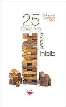 Veinticinco lecciones para ser infeliz, Xosé Manuel Domínguez Prieto, PPC