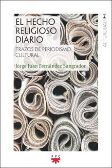 El hecho religioso diario, Jorge Juan Fernández Sangrador PPC