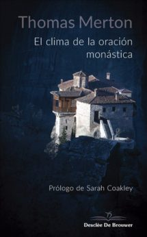 El clima de la oración monástica, Thomas Merton, Desclée De Brouwer