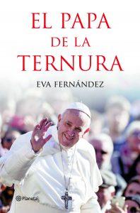 El Papa de la Ternura. Eva Fernández