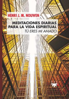 Meditaciones diarias para la vida espiritual Henry Nouwen PPC