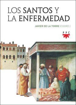 Los santos y la enfermedad Javier de la Torre PPC