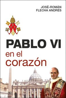 Pablo VI en el corazón libro de José Román Flecha Edibesa