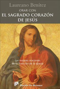 Orar con el Sagrado Corazón de Jesús Desclee De Brouwer