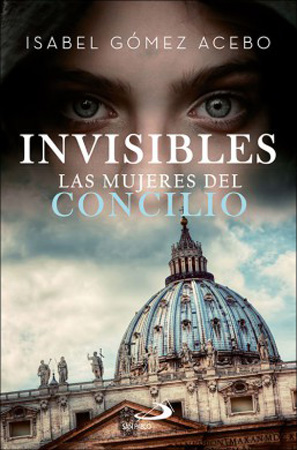Invisibles Las mujeres del Concilio, Isabel Gómez Acebo, San Pablo