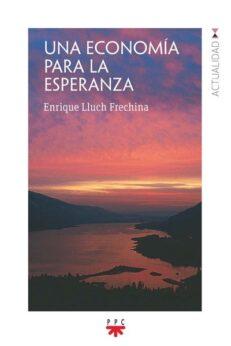 Una economía para la esperanza Enrique Lluch Frechina Editorial PPC